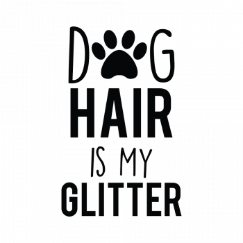 Dog Hair is my Glitter2