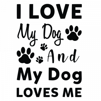 I Love My Dog and my Dog Loves me-02